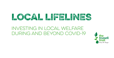 Trussell Trust - Local Lifelines: investing in local welfare during and beyond Covid-19