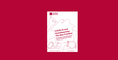 COVID-19 and Homelessness: The New Frontline
